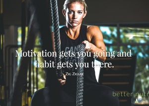 motivation gets you there - Motivation gets you going and habit gets you there - Motivational Wallpaper