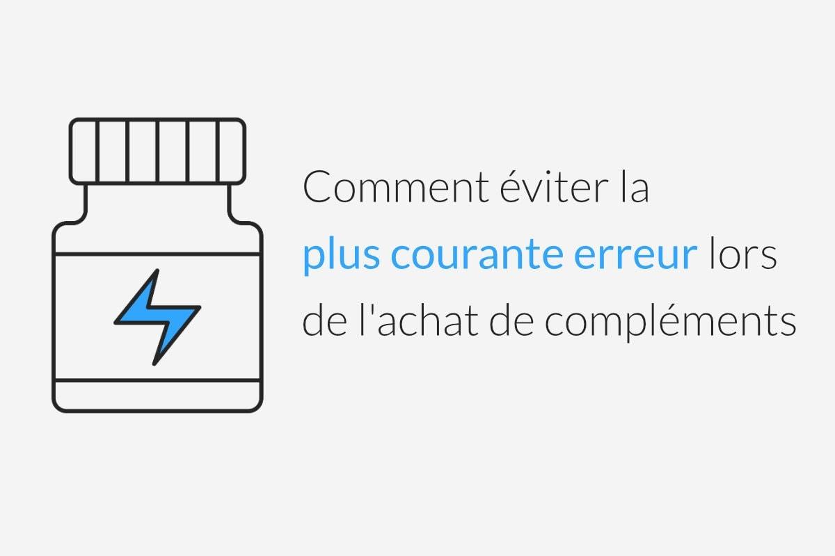 How to avoid the 1 most common mistake when buying supplements FR - Comment éviter la plus courante erreur lors de l'achat de compléments