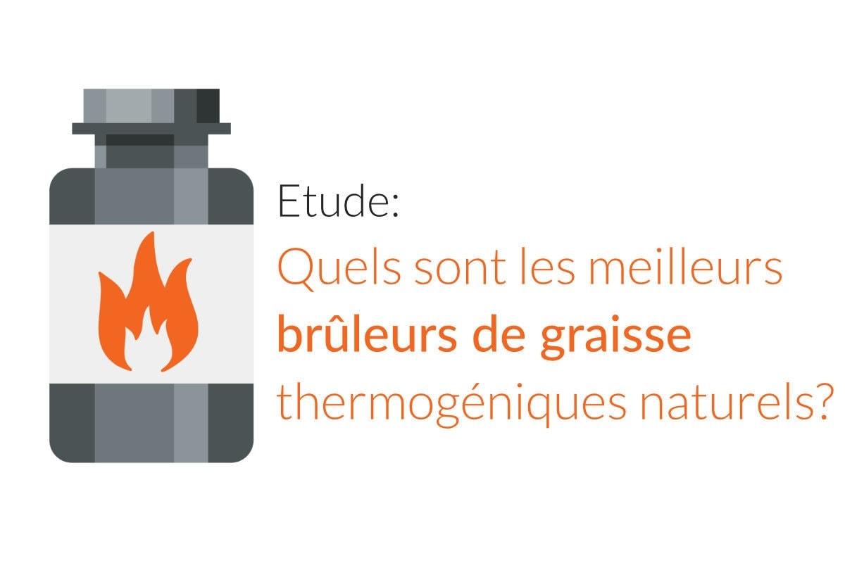 what are the best thermogenic fat burners FR - Etude : Quels sont les meilleurs brûleurs de graisse thermogéniques naturels ?