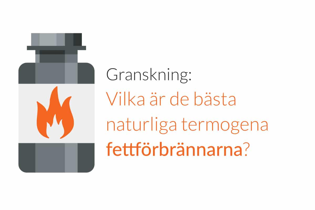 Granskning: Vilka är de bästa naturliga termogena fettförbrännarna?