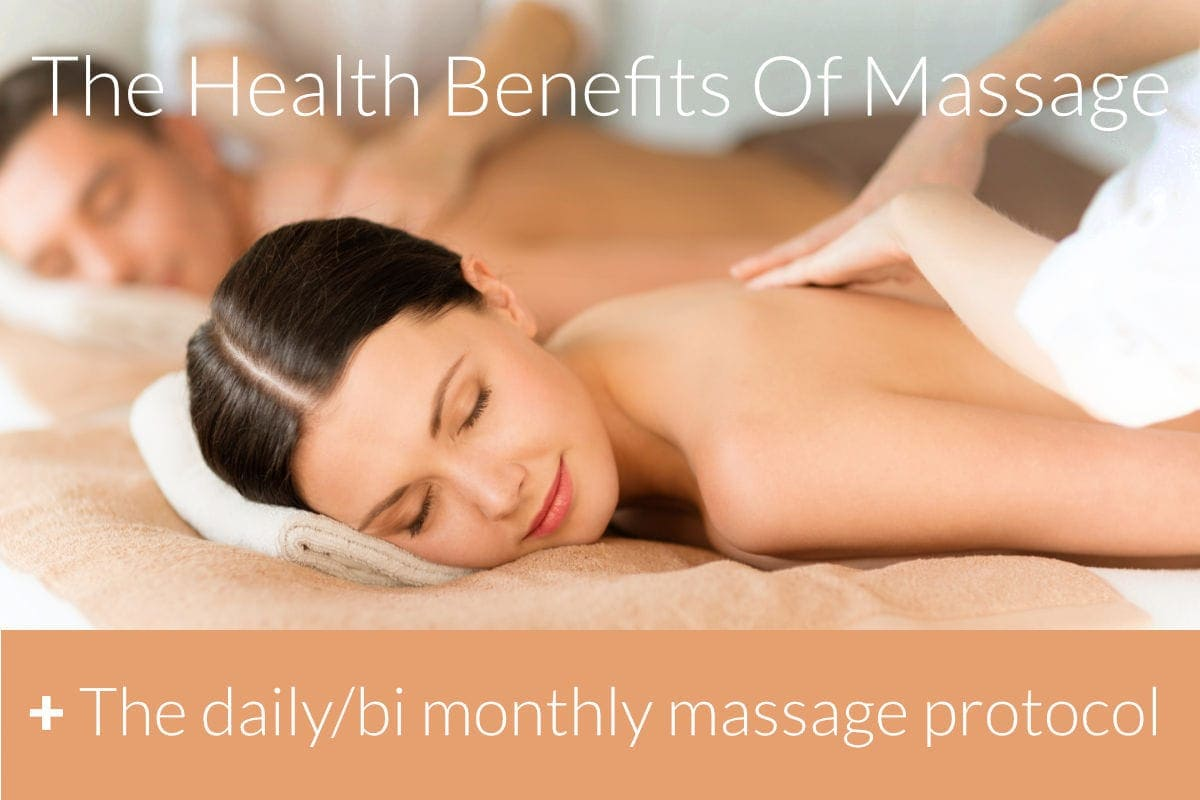 The Health Benefits Of Massage + The daily/bi monthly massage protocol