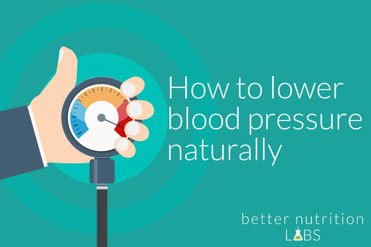 lower blood pressure naturally - How to lower blood pressure naturally + the best supplements for hypertension