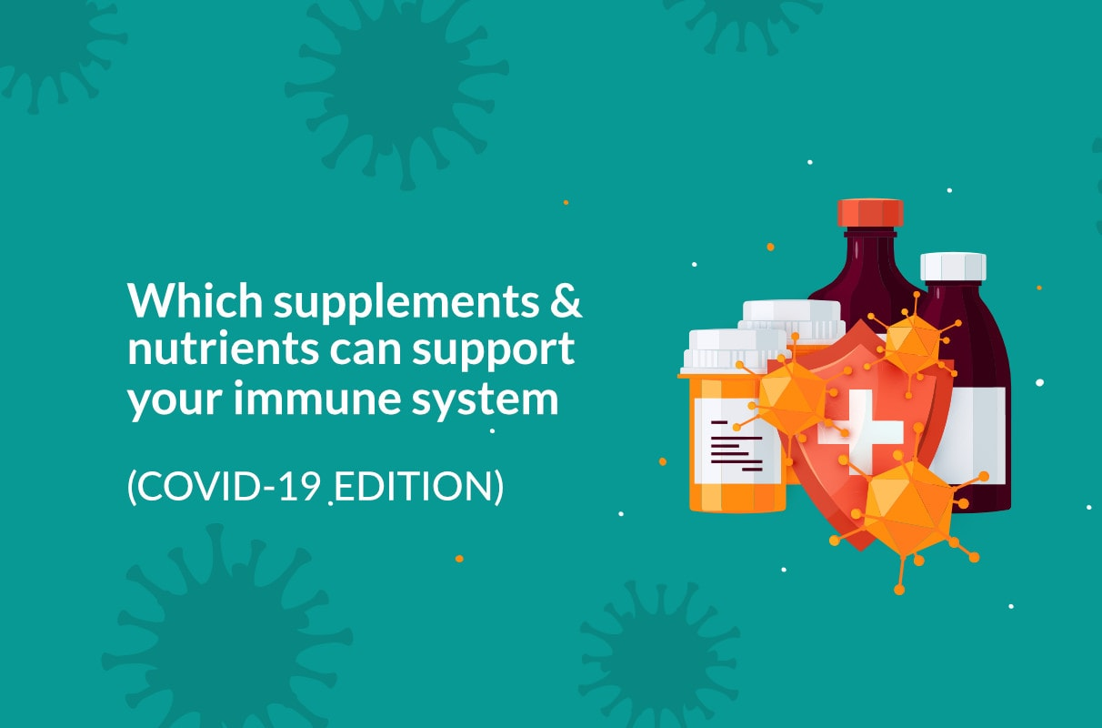 optimal supplements for covid 19 - Which supplements & nutrients can support your immune system (COVID-19 Edition)